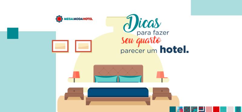 Dicas para fazer seu quarto parecer um hotel