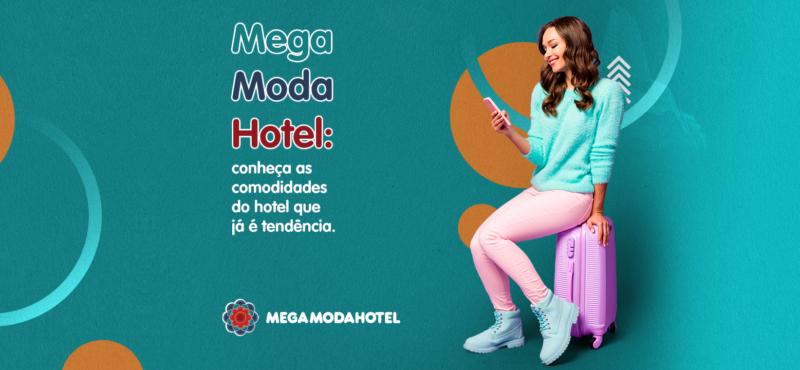 Mega Moda Hotel: conheça as comodidades do hotel que já é tendência.