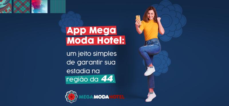 App Mega Moda Hotel: um jeito simples de garantir sua estadia na região da 44.