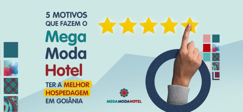 5 motivos que fazem o Mega Moda Hotel ter a melhor hospedagem em Goiânia
