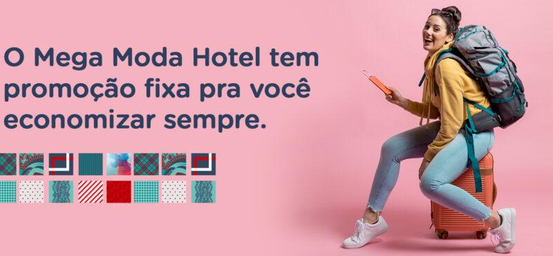 Mega Moda Hotel tem promoção fixa pra você economizar sempre