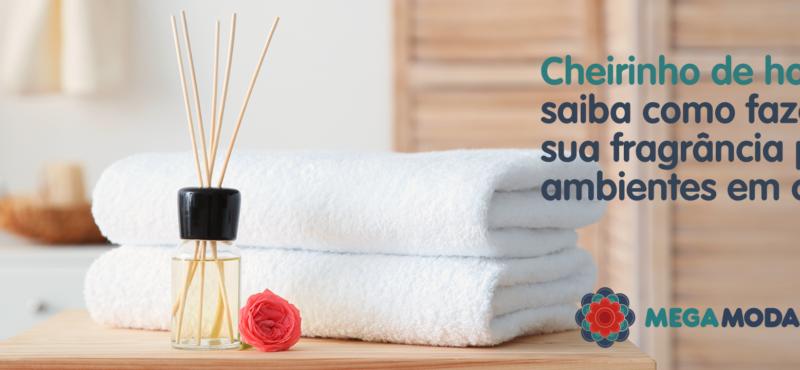 Cheirinho de hotel: saiba como fazer a sua fragrância para ambientes em casa